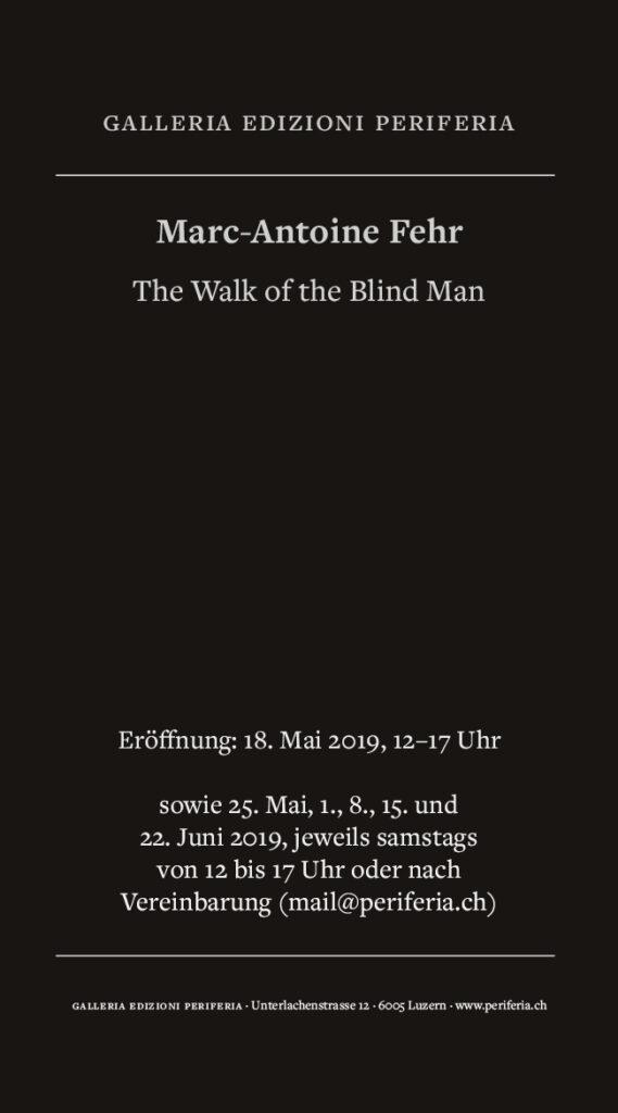 Marc-Antoine Fehr - The Walk of the Blind Man